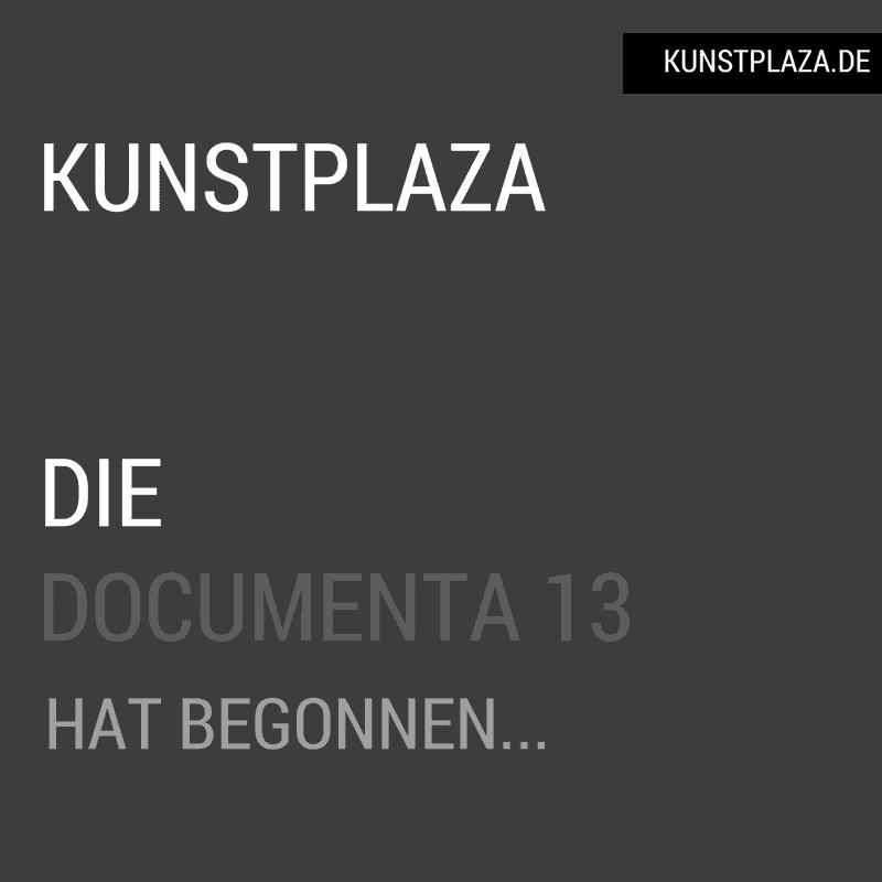 Die documenta 13 hat begonnen