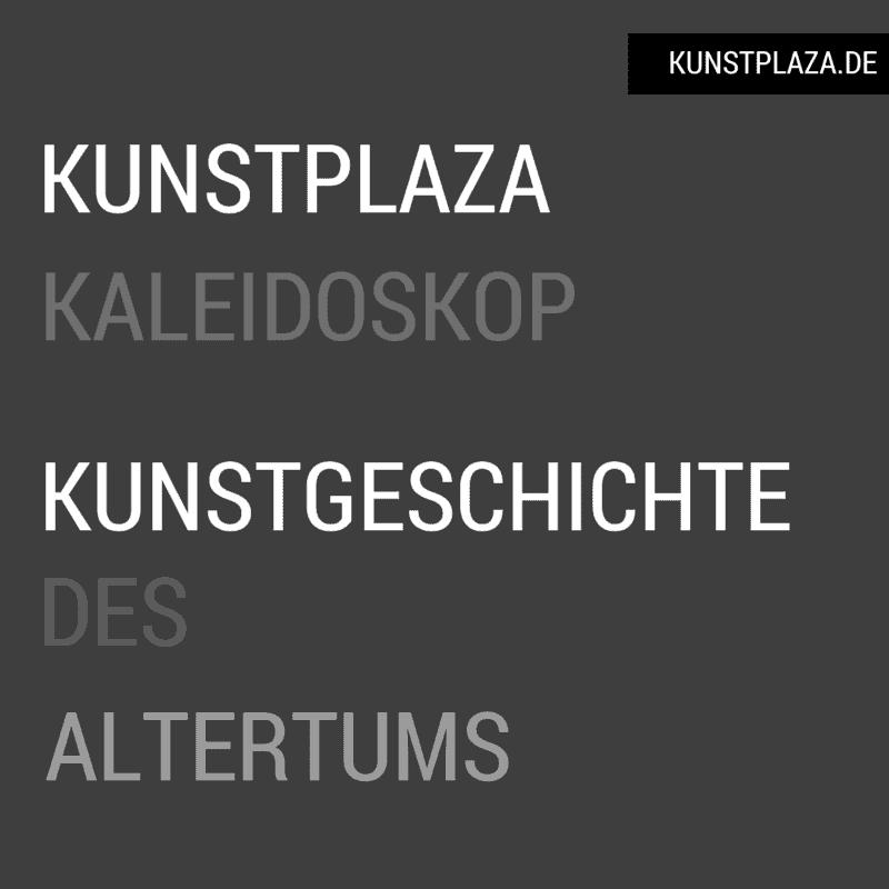 Kaleidoskop Kunstgeschichte - Epochen der Kunstgeschichte: Ur- und Frühgeschichte der Kunst und Kunstgeschichte des Altertums