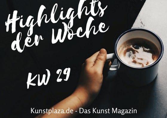 Highlights der Woche - KW 29