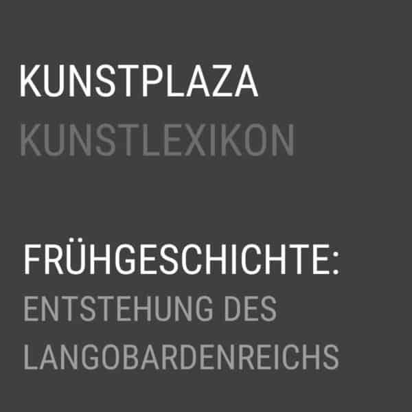 Germanische Kunst; Entstehung des Langobardenreichs